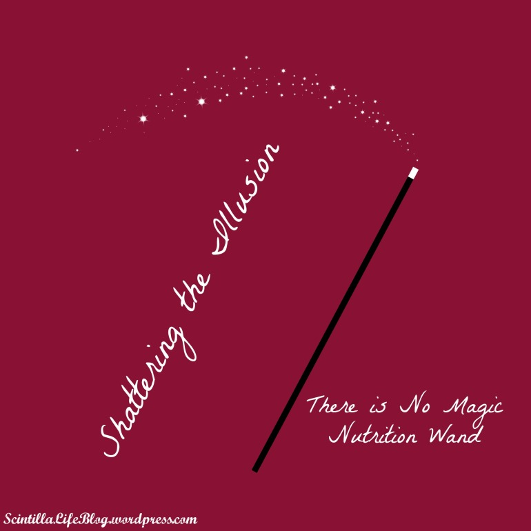 Shattering the Illusion: There is No Magic Nutrition Wand